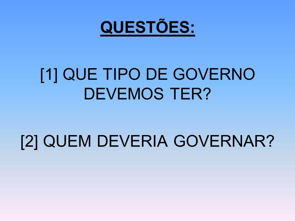 [1] QUE TIPO DE GOVERNO DEVEMOS TER